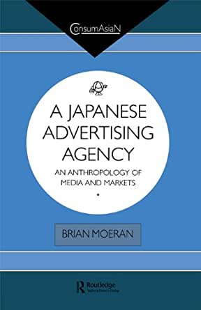A japanese advertising agency an anthropology of media for Advertising agency tokyo