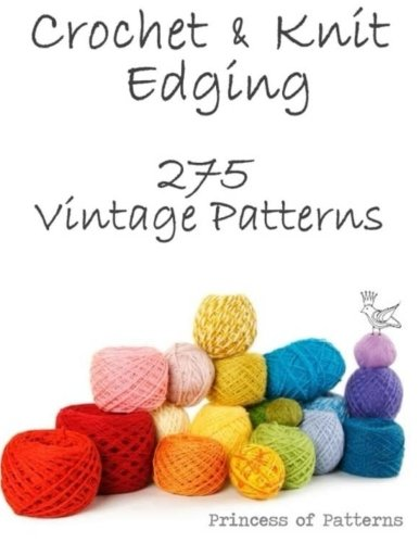 Crochet & Knit Edging: 275 Vintage Patterns - Knit Edging Patterns