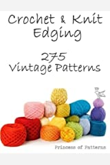 Crochet & Knit Edging: 275 Vintage Patterns Paperback