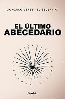 """El último abecedario (Spanish Edition) by [Jerez """"El Selenita"""", Gonzalo]"""