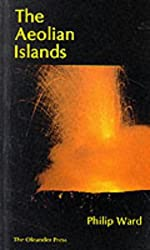 The Aeolian Islands: The Original History and an Exploration of the Islands: A Travel Guide