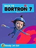 Ready, Jet, Go!: Back to Bortron 7