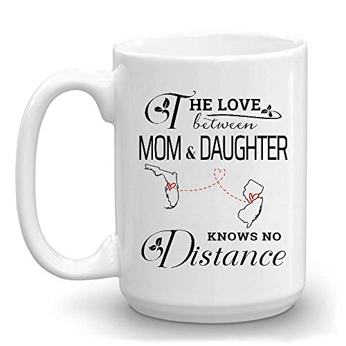 Mom Long Distance State Mug Florida New Jersey - The Love Between Mom And Daughter Knows No Distance FL NJ - Mother's Day Gift From Daughter, Mother's Day Mug 15 oz