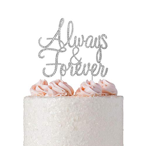 Always & Forever Cake Topper | Premium Sparkly Crystal Rhinestones | Silver Wedding Anniversary Vow Renewal Bridal Shower Decoration Ideas | Perfect Keepsake (Always & Forever Silver)