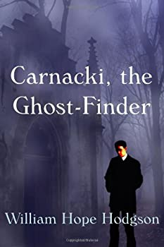 Carnacki the Ghost Finder by William Hope Hodgson science fiction book reviews