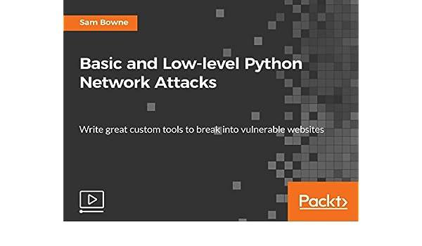 Amazon com: Basic and Low-level Python Network Attacks: Sam