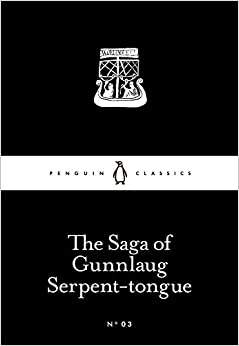 The Saga of Gunnlaug Serpent-tongue (Penguin Little Black Classics)