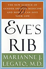 Eve's Rib: The New Science of Gender-Specific Medicine and How It Can Save Your Life Hardcover