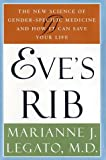 img - for Eve's Rib: The New Science of Gender-Specific Medicine and How It Can Save Your Life book / textbook / text book