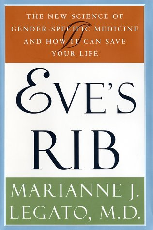 Eve's Rib: The New Science of Gender-Specific Medicine and How It Can Save Your Life