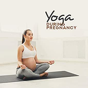 Yoga during Pregnancy - 15 Tracks to Yoga Practice for ...