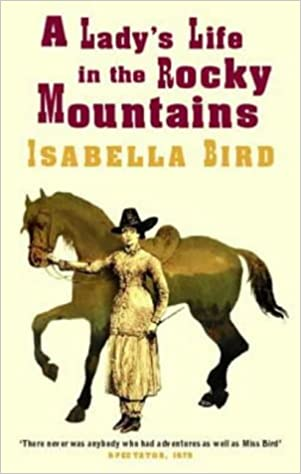 A Lady's Life In The Rocky Mountains (Virago classic non-fiction ...