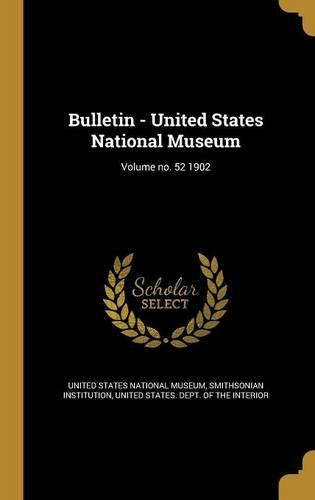Download Bulletin - United States National Museum; Volume No. 52 1902 pdf