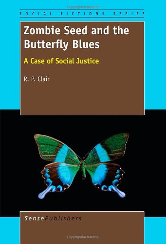 Zombie Seed And The Butterfly Blues: A Case Of Social Justice