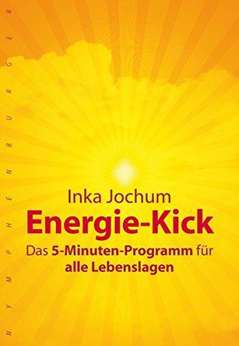Energie-Kick: Das 5-Minuten-Programm für alle Lebenslagen