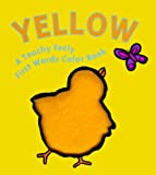 img - for Yellow (Touchy Feely First Words Books) book / textbook / text book