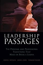 Leadership Passages: The Personal and Professional Transitions That Make or Break a Leader (J-B US non-Franchise Leadership)