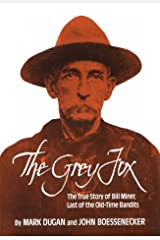 The Grey Fox: The True Story of Bill Miner - Last of the Old-Time Bandits Hardcover