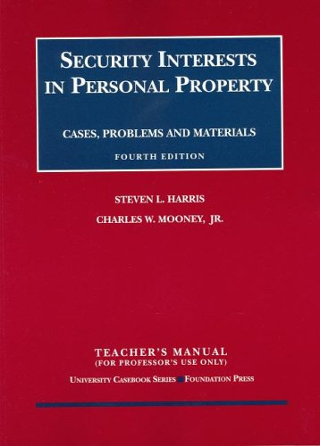 Security Interests in Personal Property: Cases, Problems, and Materials (University Casebook)
