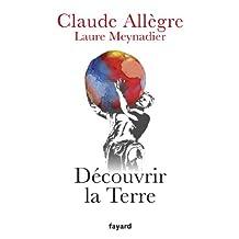 Découvrir la terre (Temps des sciences) (French Edition)