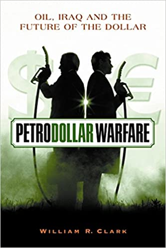 Petrodollar Warfare: Oil, Iraq And The Future Of The Dollar ...
