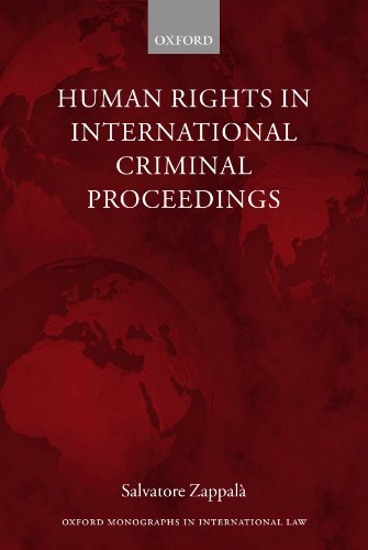 Human Rights in International Criminal Proceedings (Oxford Monographs in International Law)