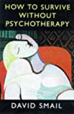 img - for How to Survive Without Psychotherapy book / textbook / text book