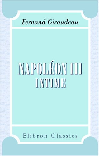 Napoléon III intime (French Edition)