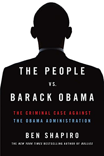 Book cover from The People vs. Barack Obama: The Criminal Case Against the Obama Administrationby Ben Shapiro