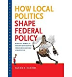 img - for [(How Local Politics Shape Federal Policy: Business, Power, and the Environment in Twentieth-century Los Angeles )] [Author: Sarah S. Elkind] [Aug-2011] book / textbook / text book