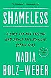Shameless: A Case for Not Feeling Bad About Feeling Good