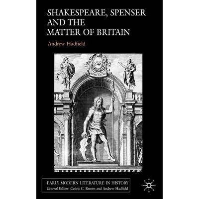 Shakespeare, Spenser and the Matter of Britain