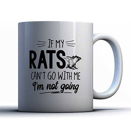 Rat Trap Halloween Costume (Rats Coffee Mug - If My Rats Can't Go - Funny 11 oz White Ceramic Tea Cup - Cute Rats Lover Gifts with Rats Sayings)