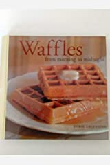 Waffles from Morning to Midnight Hardcover