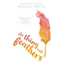 The Thing with Feathers Audiobook by McCall Hoyle Narrated by Nora Hunter
