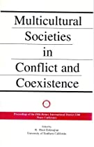 Multicultural Societies in Conflict and Coexistence