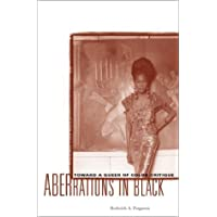 Aberrations In Black: Toward A Queer Of Color Critique: Towards a Queer of Color Critique (Critical American Studies)
