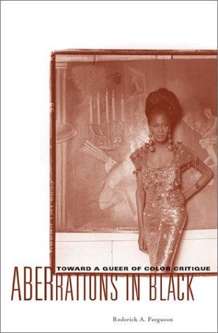 Aberrations In Black: Toward A Queer Of Color Critique (Critical American Studies)