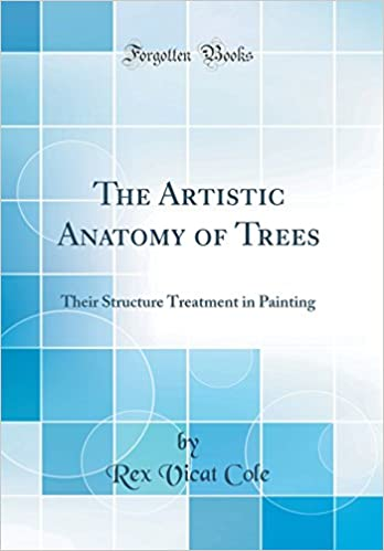 Buy The Artistic Anatomy Of Trees Their Structure Treatment In