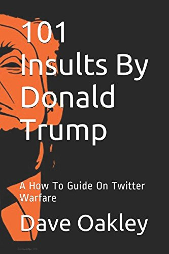 101-insults-by-donald-trump-a-how-to-guide-on-twitter-warfare