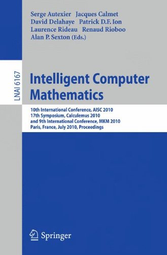 Intelligent Computer Mathematics: 10th International Conference, AISC 2010, 17th Symposium, Calculemus 2010, and 9th Int
