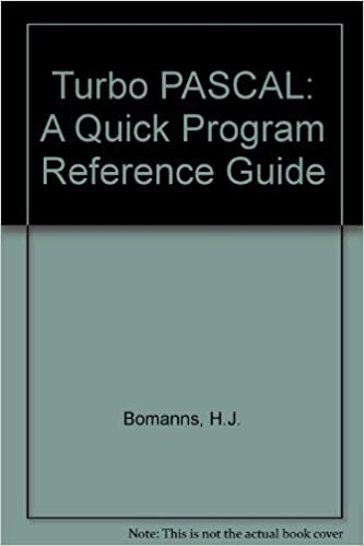 Turbo PASCAL: A Quick Program Reference Guide: H.J. Bomanns: 9781557550033: Amazon.com: Books