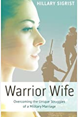 Warrior Wife: Overcoming the Unique Struggles of a Military Marriage Paperback