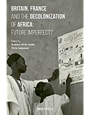 Britain, France and the Decolonization of Africa: Future Imperfect?