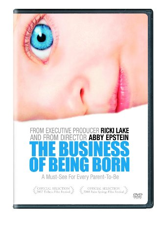 (Business of Being Born, The)