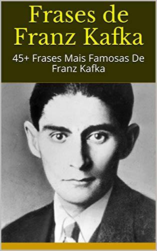 Amazoncom Frases De Franz Kafka 45 Frases Mais Famosas
