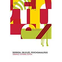 Derrida, Deleuze, Psychoanalysis (A Critical Theory Institute Book)