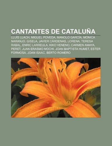 Cantantes de Cataluña: Lluís Llach, Miguel Poveda, Manolo García, Mónica Naranjo, Gisela, Javier Cárdenas, Lorena, Teresa Rabal, Enric Larreula