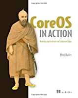 CoreOS in Action: Running Applications on Container Linux Front Cover