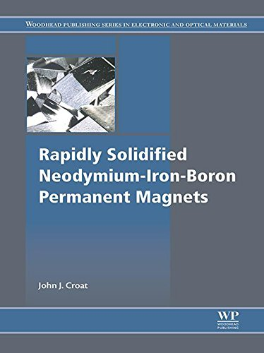 (Rapidly Solidified Neodymium-Iron-Boron Permanent Magnets (Woodhead Publishing Series in Electronic and Optical Materials))